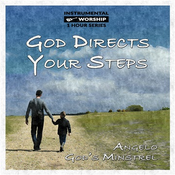 God Directs Your Steps by Angelo God's Minstrel