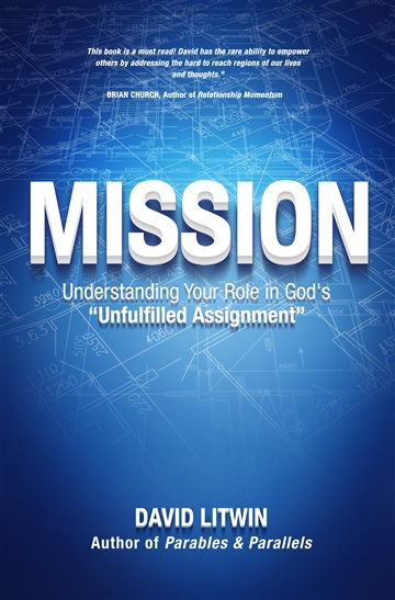 MISSION: Understanding Your Role in God's Unfulfilled Assignment
