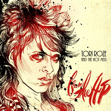 Tori Roze and The Hot Mess : From the Hip