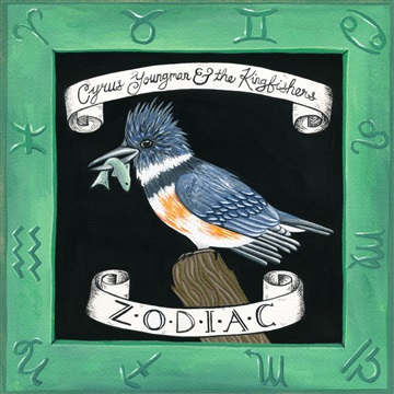 Zodiac EP by Cyrus Youngman and the Kingfishers