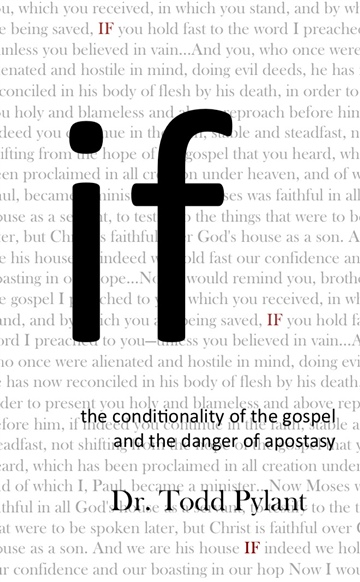 If: The Conditionality of the Gospel and the Danger of Apostasy