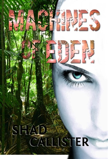 Shad Callister : Machines of Eden