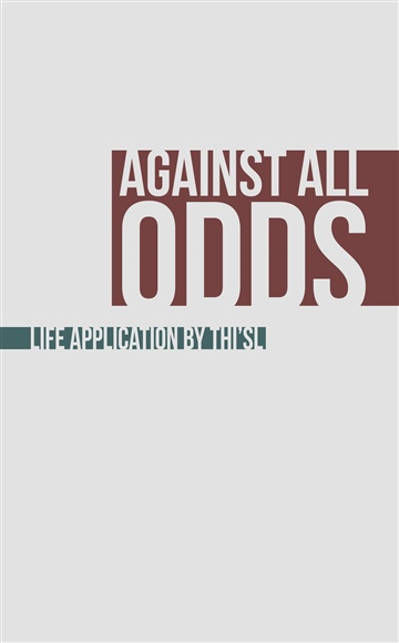Against All Odds: Life Application