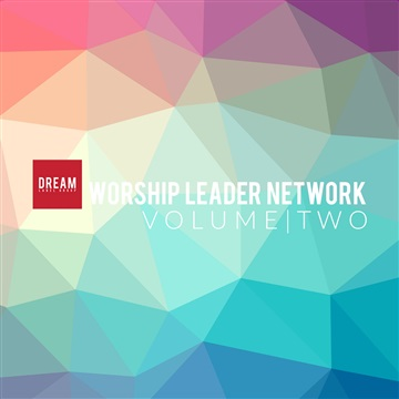 Dream Worship Leader Network : Dream Worship Leader Network Vol. 2