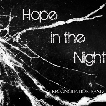 Hope in the Night by Reconciliation Band