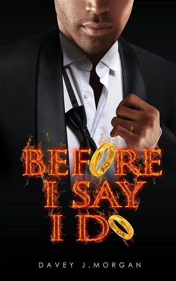 Davey J. Morgan : Before I Say I Do