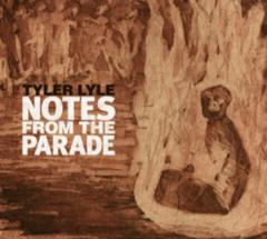 Tyler Lyle : Notes From The Parade +bonus songs