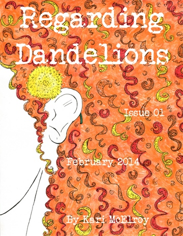 Regarding Dandelions Issue 01 by Kari McElroy