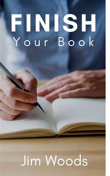 Jim Woods : Finish Your Book