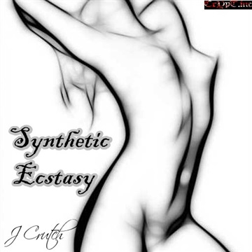 Synthetic Ecstasy  by J Crutch