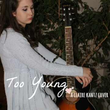 """""""Too Young"""" Cover (Made famous by Sabrina Carpenter) by Claire Kantz"""