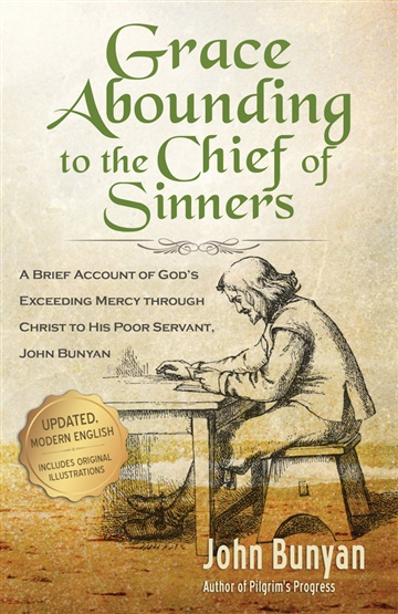 John Bunyan : Grace Abounding to the Chief of Sinners