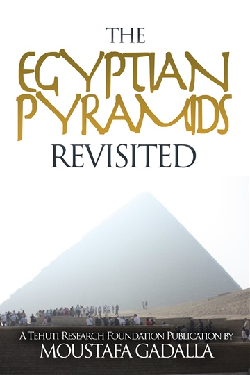 Moustafa Gadalla : Egyptian Pyramids Revisited