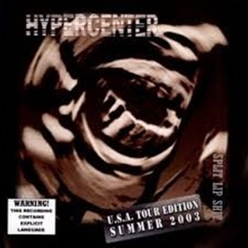 Hypercenter : Split Lip Shit