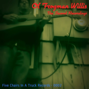 Ol' Frogman Willis : The Second Recordings