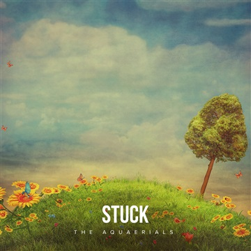 The Aquaerials : Stuck