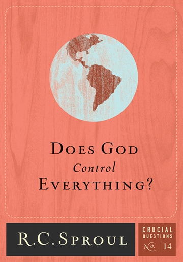 R.C. Sproul : Does God Control Everything?