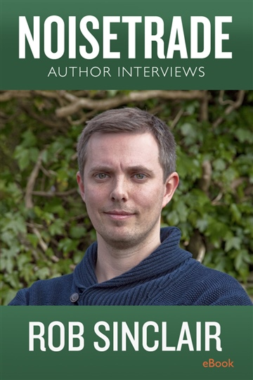 NoiseTrade Books Interviews : Rob Sinclair Interview