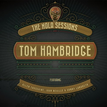 Tom Hambridge : The NOLA Sessions