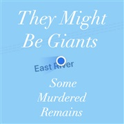 They Might Be Giants : Some Murdered Remains