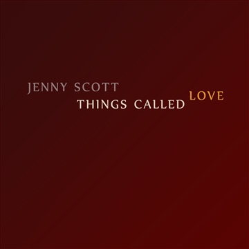 Things Called Love EP by Jenny Scott