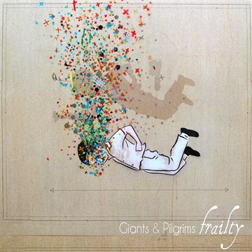 Giants & Pilgrims : Frailty