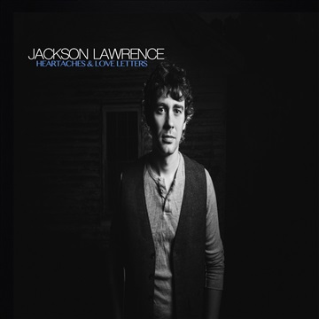 Jackson Lawrence : Heartaches & Love Letters