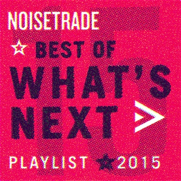 Best of What's Next Playlist 2015 by NoiseTrade's Best of What's Next