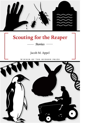 Jacob M. Appel : Scouting for the Reaper