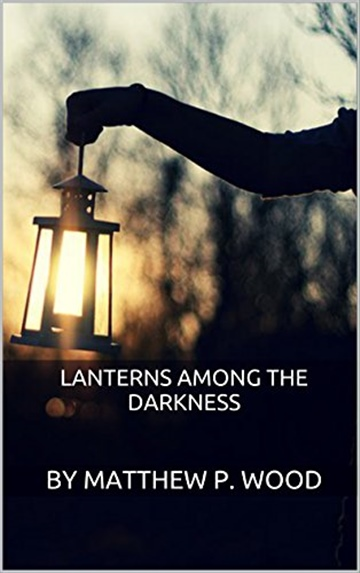 Lanterns among the Darkness