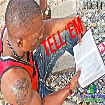 Tell Em - Legit  by L.O.W. Records (Light Of the World)