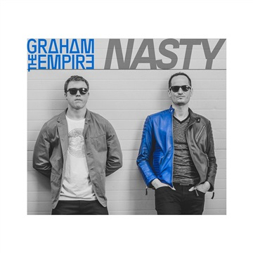 Graham The Empire : Nasty