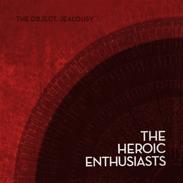 The Object, Jealousy by The Heroic Enthusiasts