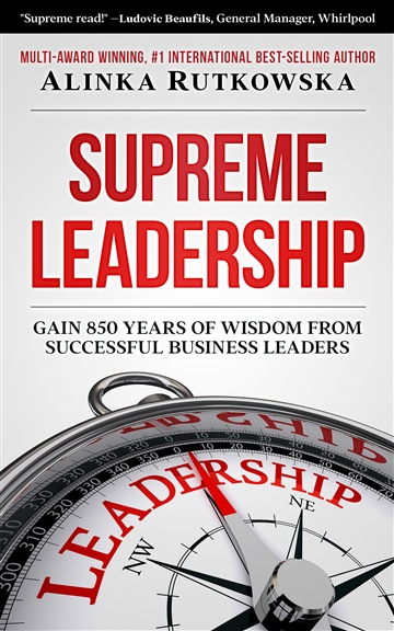 Alinka Rutkowska : Supreme Leadership: Gain 850 Years of Wisdom from Successful Business Leaders