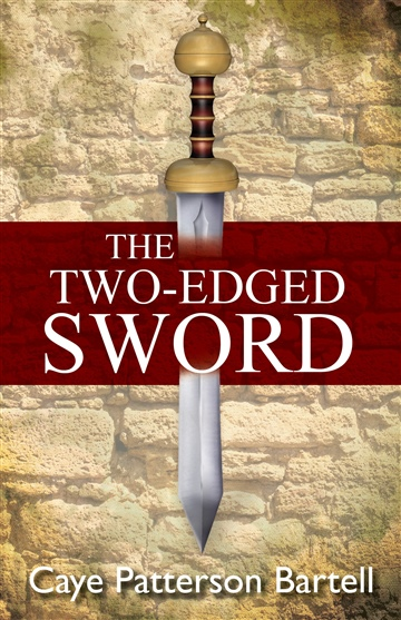 The Two-Edged Sword by Caye Patterson Bartell