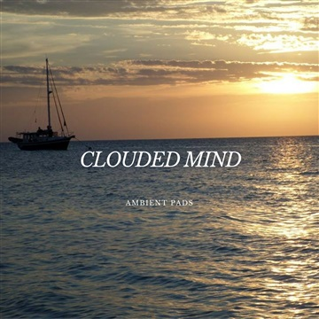 Clouded Mind : Ambient Pads