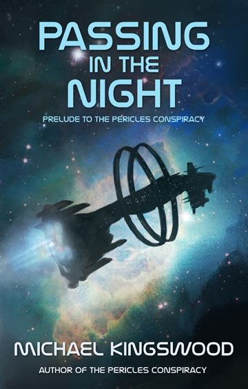 Michael Kingswood : Passing In The Night (Prelude To The Pericles Conspiracy)