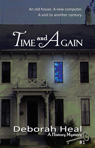 Deborah Heal : Time and Again: book 1 in the History Mystery Series