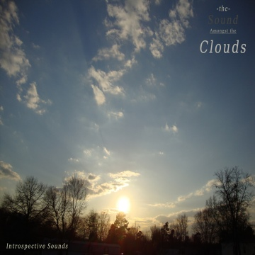 Introspective Sounds : The Sound Amongst the Clouds
