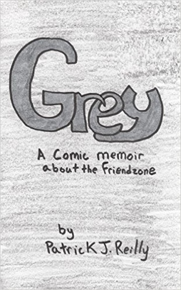 Grey: A Comic Memoir about the Friendzone