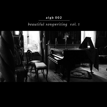 Beautiful Songwriting Vol. 1 by Various Artists (A Lonely Ghost Burning)