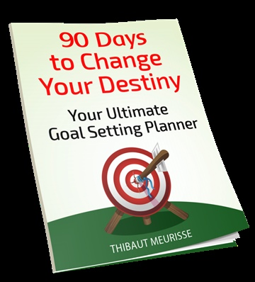 90 Days to Change Your Destiny: Your Ultimate Goal Setting Planner by Thibaut Meurisse