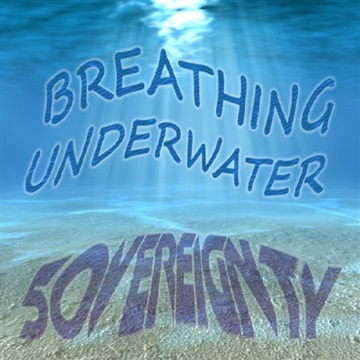5OVEREIGNTY : Breathing Underwater