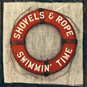 Swimmin' Time by Shovels and Rope