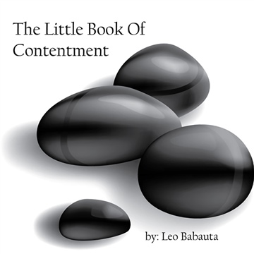 The Little Book of Contentment A guide to becoming happy with life & who you are, while getting things done by Leo Babauta