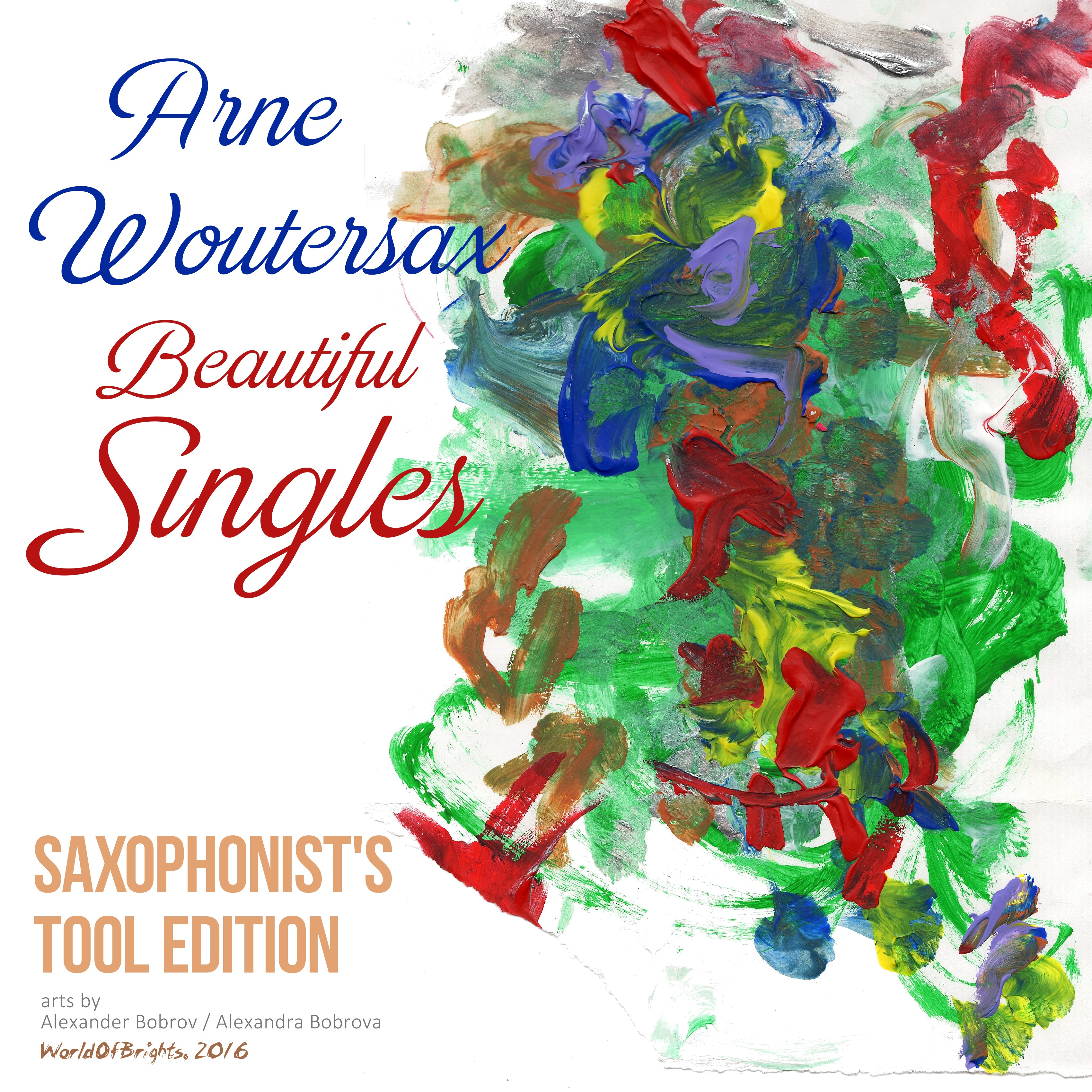 Arne Woutersax - Beautiful Singles: Saxophonist's Tool Edition by WorldOfBrights