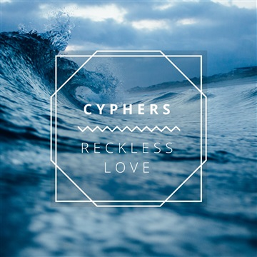 Reckless Love (Cory Asbury Cover) by CYPHERS