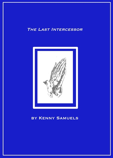The Last Intercessor by Kenneth E. Samuels