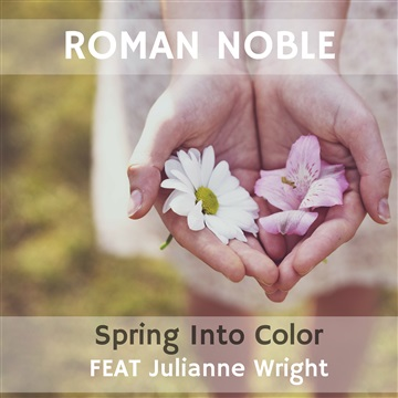 Spring Into Color (feat. Julianne Wright) by Roman Noble