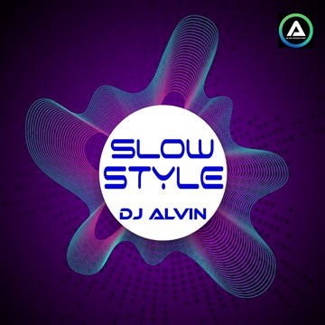 DJ Alvin - SlowStyle by ALVIN PRODUCTION ®